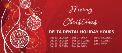delta dentist holiday hours